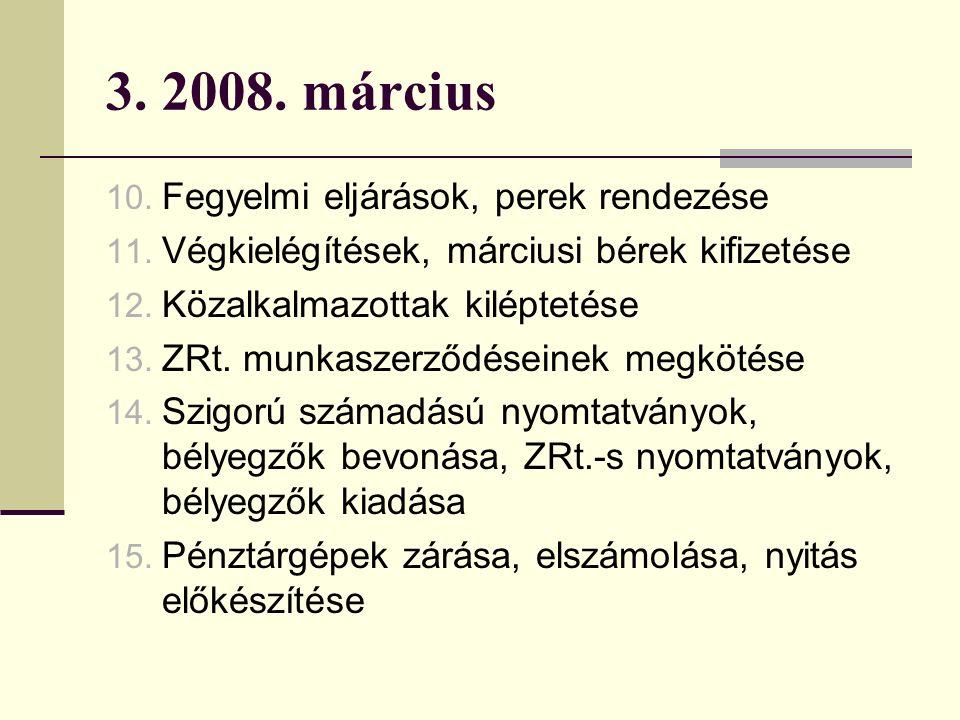 3. 2008. március 10. Fegyelmi eljárások, perek rendezése 11.