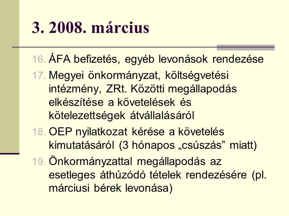 3. 2008. március 16. ÁFA befizetés, egyéb levonások rendezése 17.