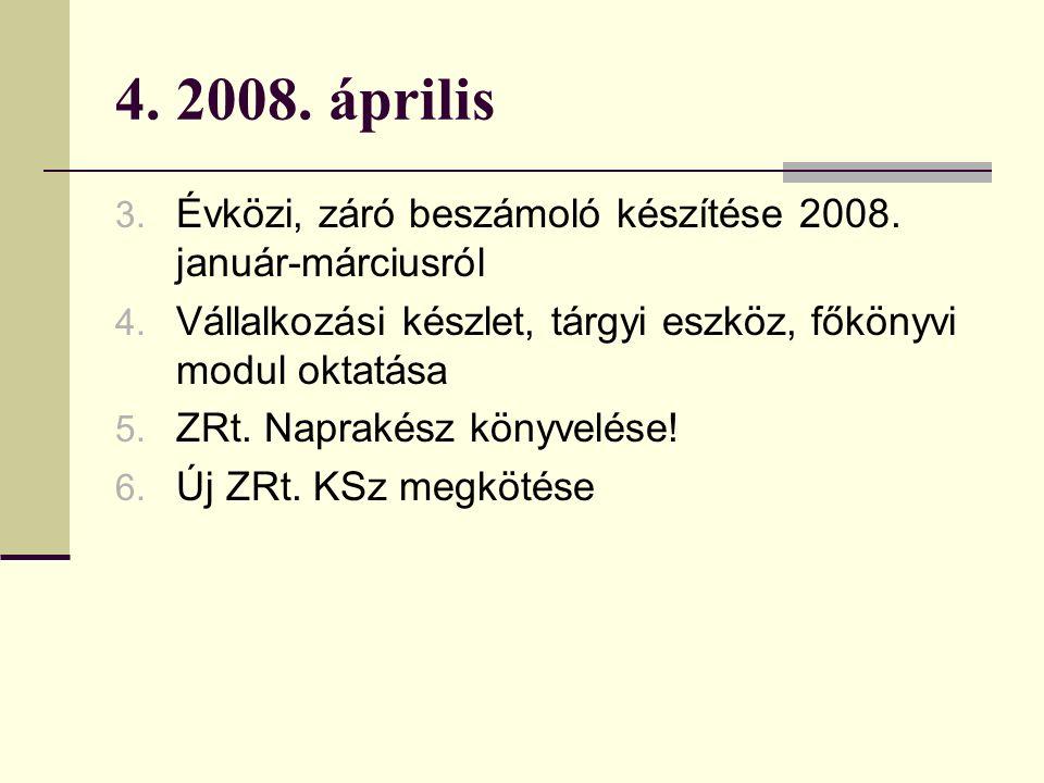 4. 2008. április 3. Évközi, záró beszámoló készítése 2008.