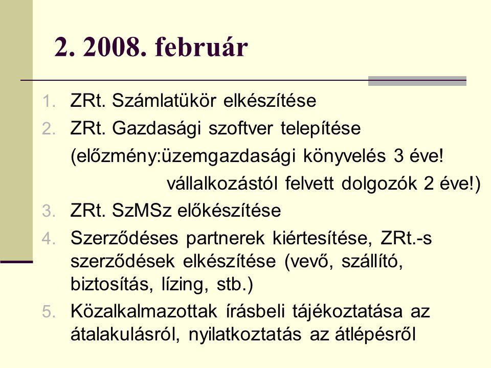 2. 2008. február 1. ZRt. Számlatükör elkészítése 2.