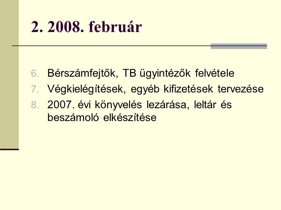 2. 2008. február 6. Bérszámfejtők, TB ügyintézők felvétele 7.