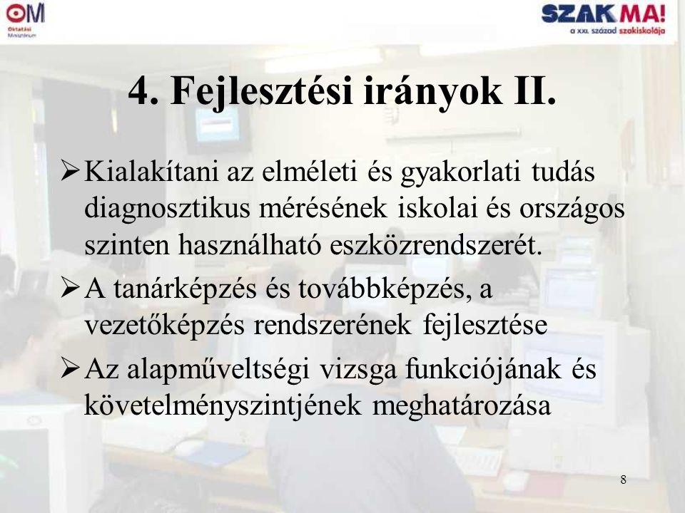 9 5.Átfogó feladatok : 5.1. Tananyag és programfejlesztés 5.2.