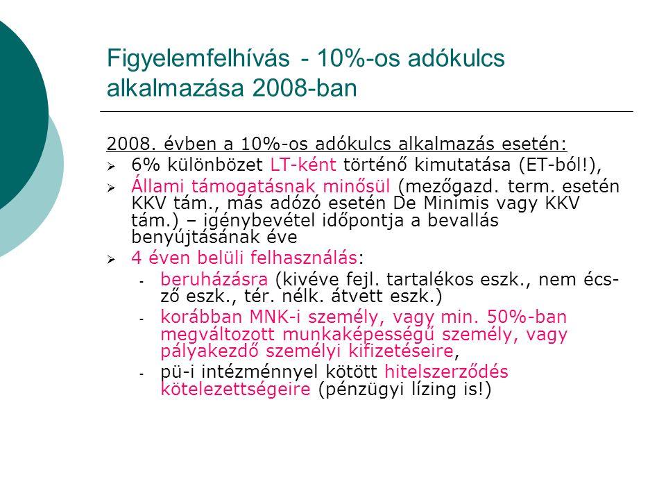 Figyelemfelhívás - 10%-os adókulcs alkalmazása 2008-ban 2008.