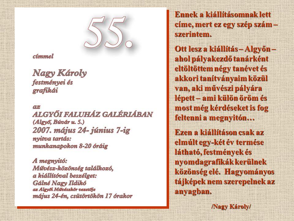 Nagy Károly 2. ppt. katalógusa 2007. május 24 – június 7. FALUHÁZ GALÉRIA Algyő, Búvár u. 5.