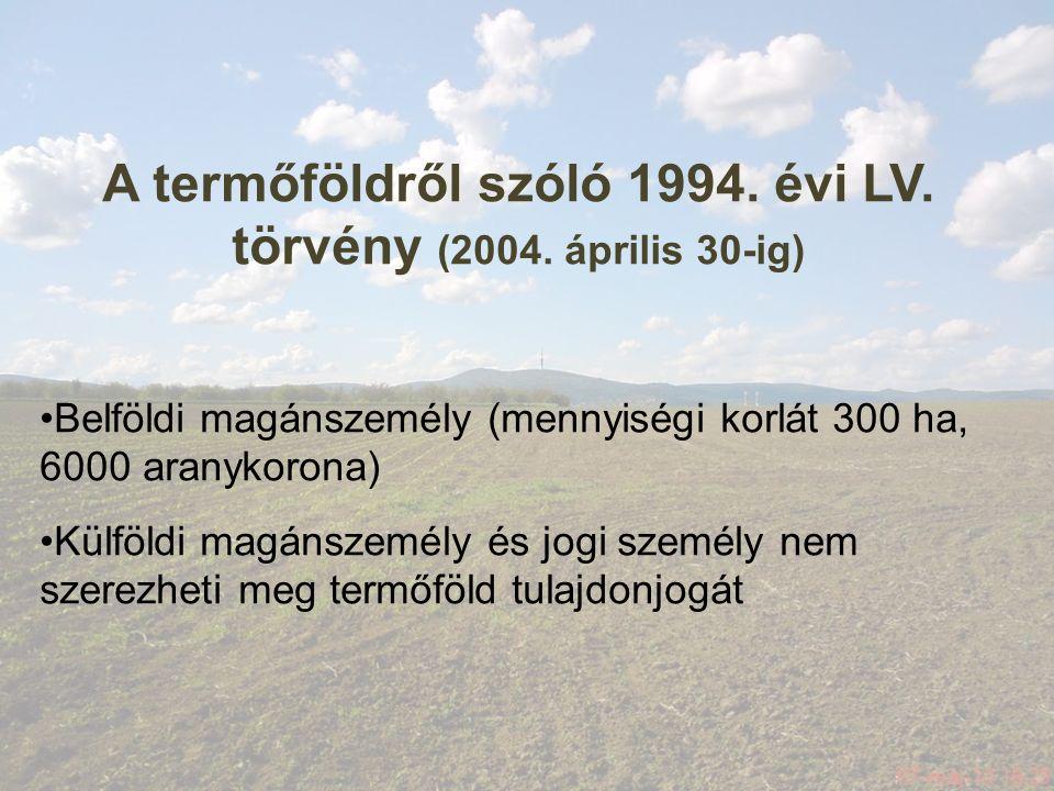 A termőföldről szóló 1994. évi LV. törvény (2004.