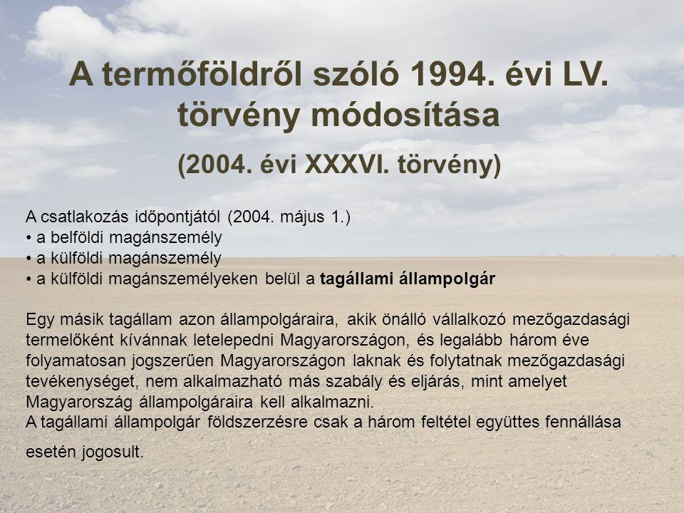 A termőföldről szóló 1994. évi LV. törvény módosítása (2004.