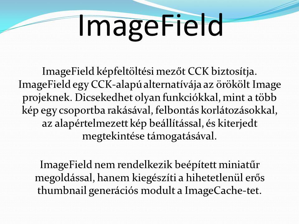 ImageField ImageField képfeltöltési mezőt CCK biztosítja.