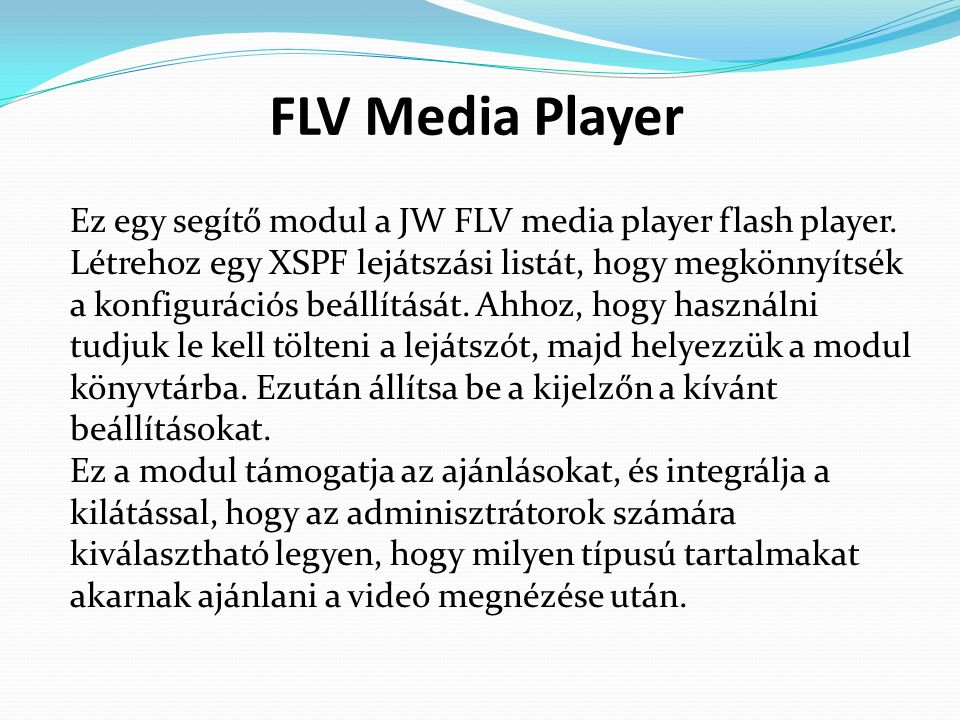 FLV Media Player Ez egy segítő modul a JW FLV media player flash player.