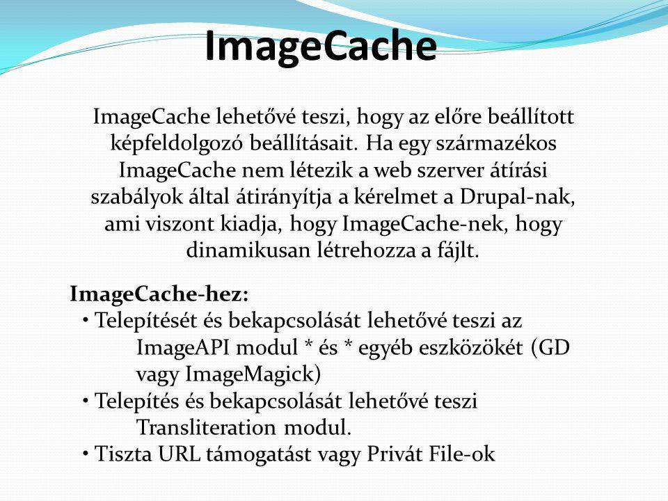 ImageCache ImageCache lehetővé teszi, hogy az előre beállított képfeldolgozó beállításait.