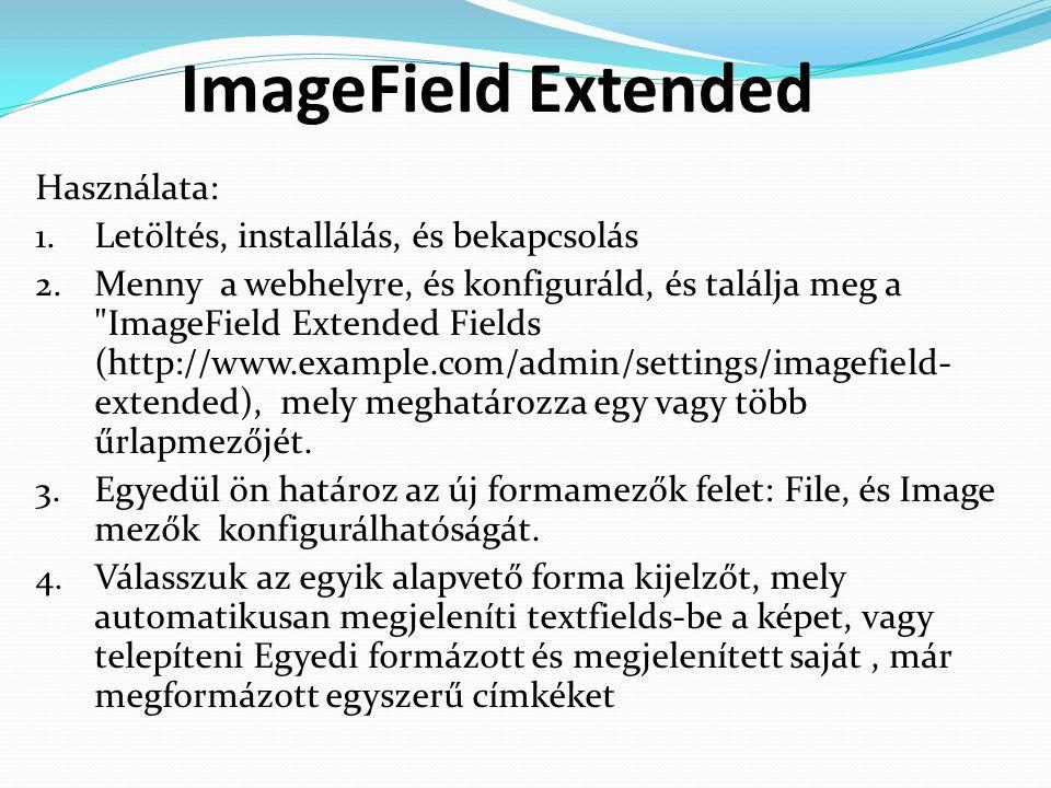 ImageField Extended Használata: 1. Letöltés, installálás, és bekapcsolás 2.