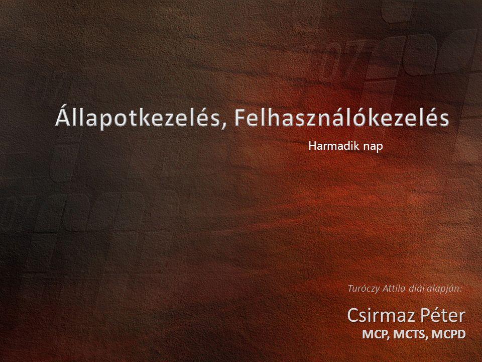 Csirmaz Péter MCP, MCTS, MCPD Turóczy Attila diái alapján: Harmadik nap