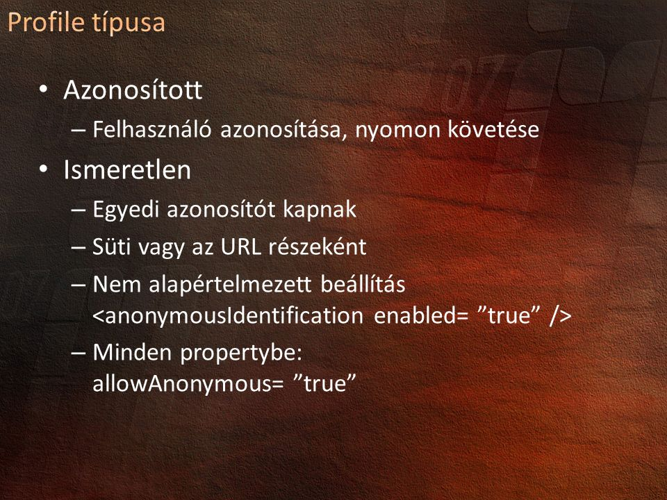 Azonosított – Felhasználó azonosítása, nyomon követése Ismeretlen – Egyedi azonosítót kapnak – Süti vagy az URL részeként – Nem alapértelmezett beállítás – Minden propertybe: allowAnonymous= true