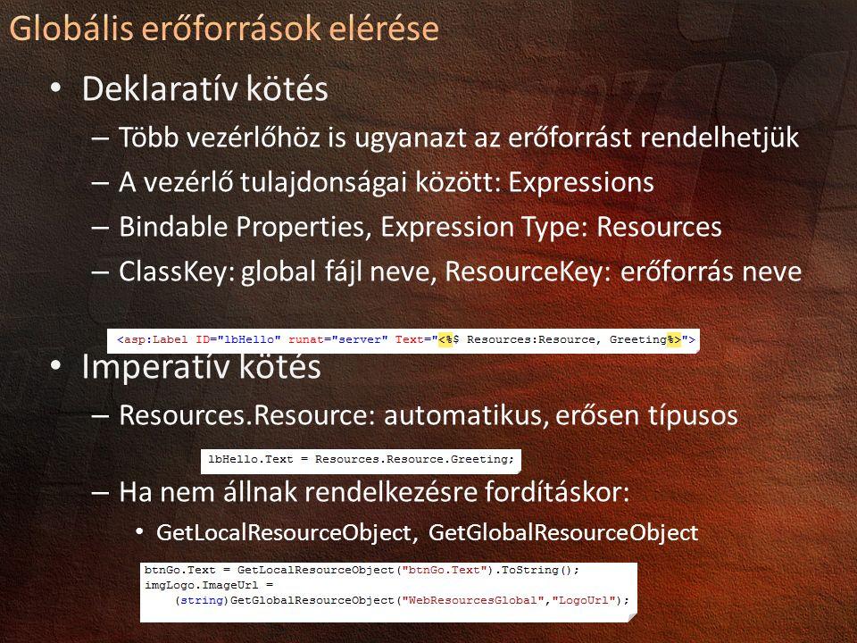 Deklaratív kötés – Több vezérlőhöz is ugyanazt az erőforrást rendelhetjük – A vezérlő tulajdonságai között: Expressions – Bindable Properties, Express