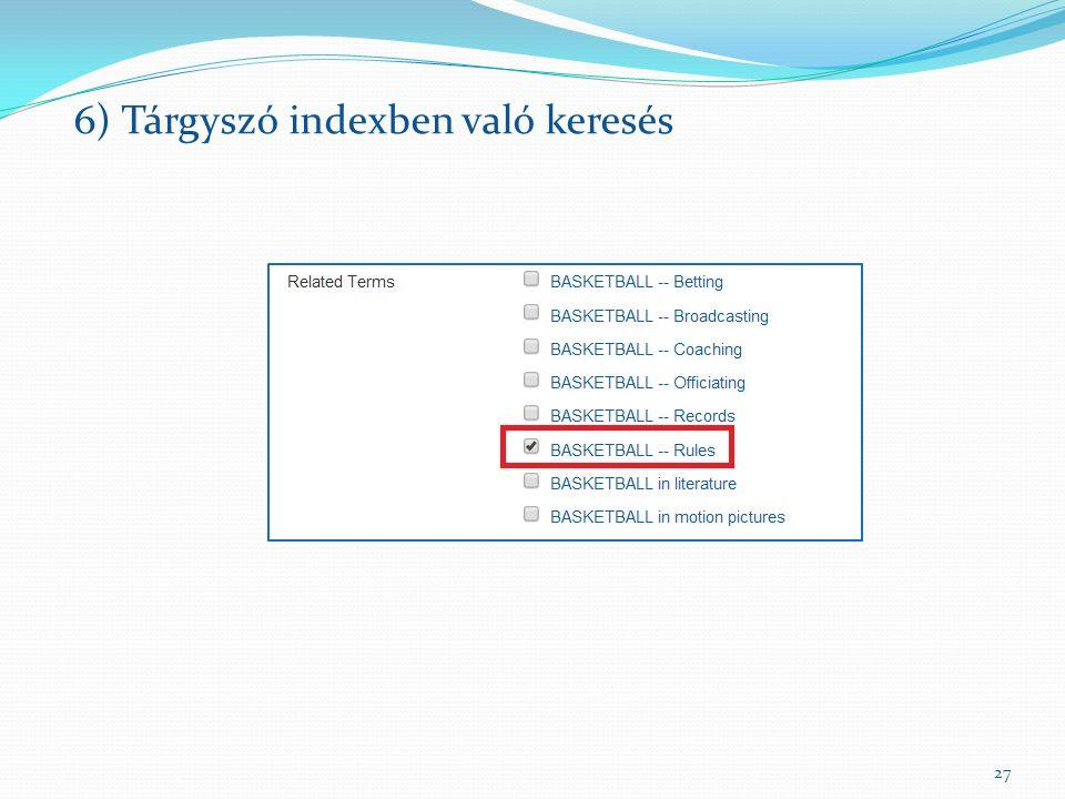 27 6) Tárgyszó indexben való keresés