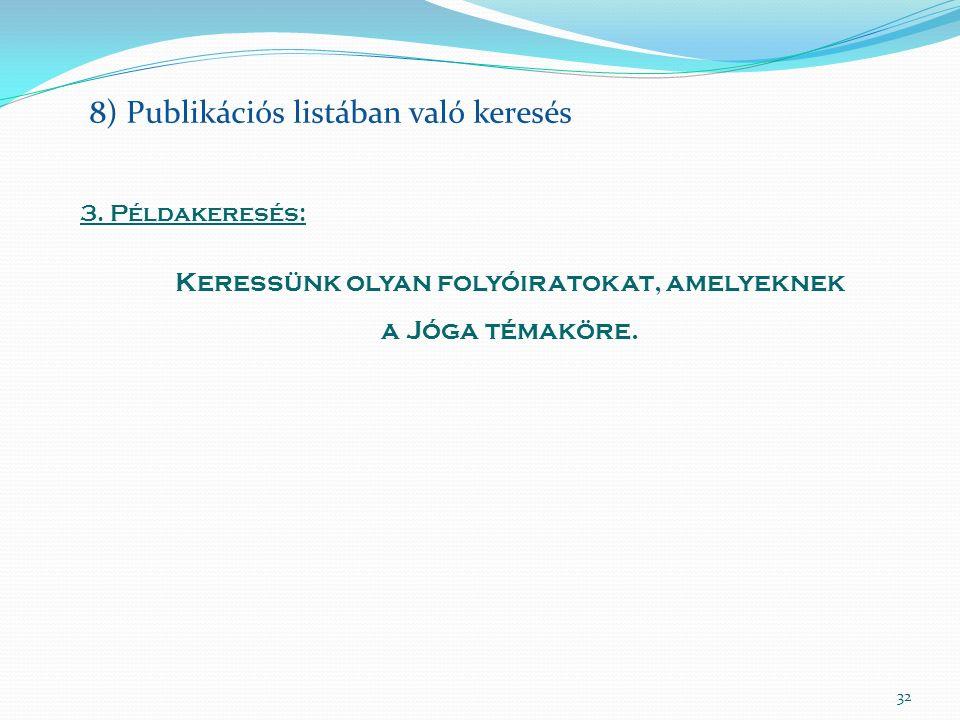 32 8) Publikációs listában való keresés 3.