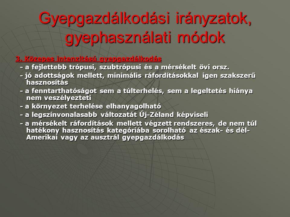 Gyepgazdálkodási irányzatok, gyephasználati módok 3.