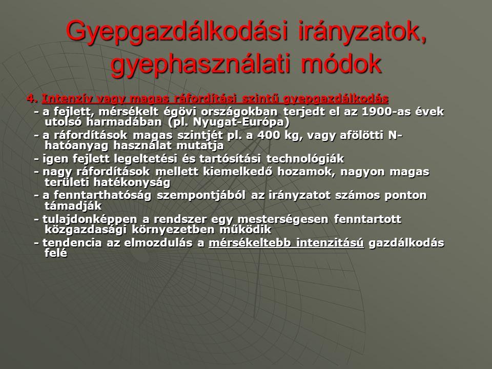 Gyepgazdálkodási irányzatok, gyephasználati módok 4. Intenzív vagy magas ráfordítási szintű gyepgazdálkodás - a fejlett, mérsékelt égövi országokban t