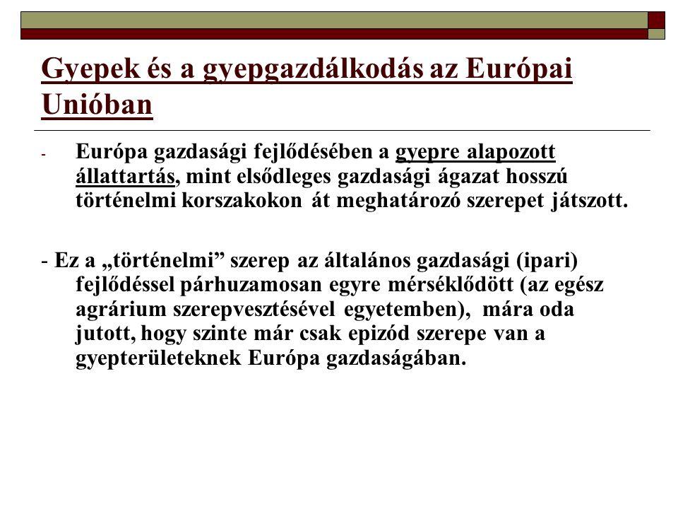 Gyepek és a gyepgazdálkodás az Európai Unióban - Európa gazdasági fejlődésében a gyepre alapozott állattartás, mint elsődleges gazdasági ágazat hosszú