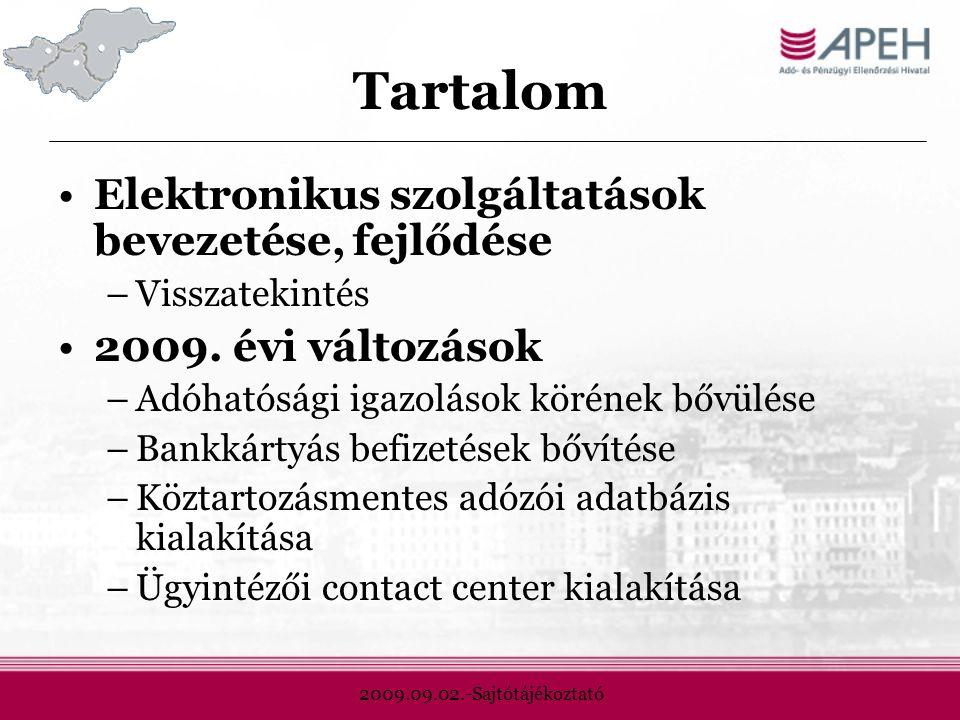 2009.09.02.-Sajtótájékoztató Tartalom Elektronikus szolgáltatások bevezetése, fejlődése –Visszatekintés 2009.