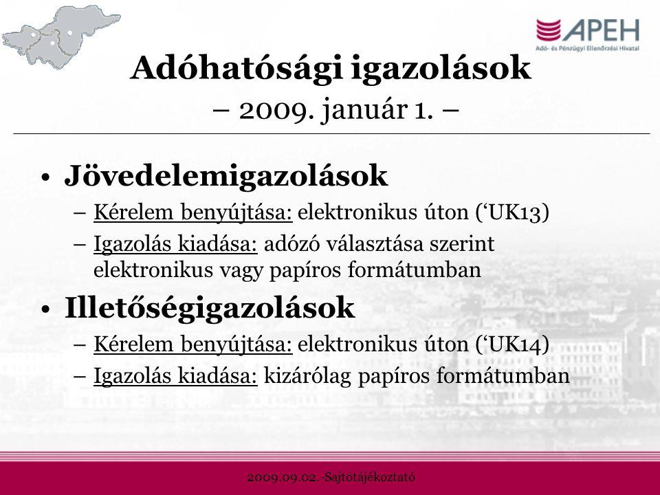 2009.09.02.-Sajtótájékoztató Adóhatósági igazolások – 2009.
