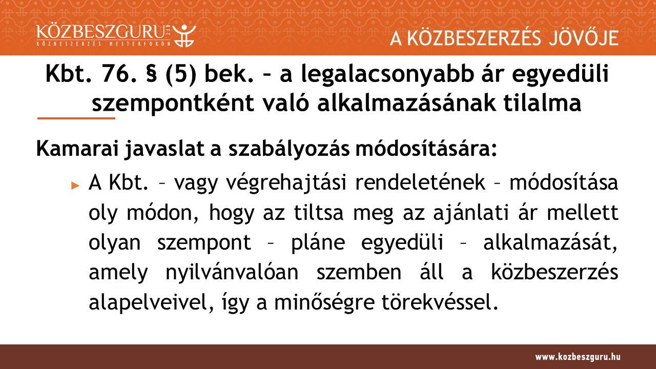 A KÖZBESZERZÉS JÖVŐJE Kbt. 76. § (5) bek.