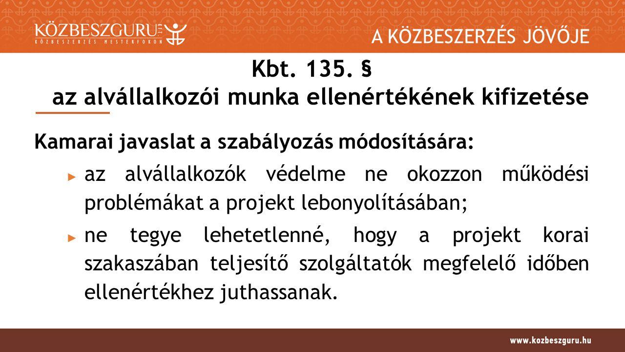 A KÖZBESZERZÉS JÖVŐJE Kbt. 135.