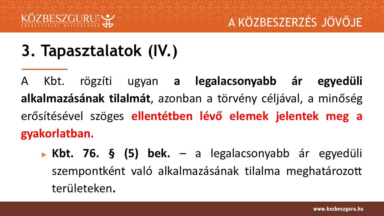 A KÖZBESZERZÉS JÖVŐJE Kbt.76. § (5) bek.