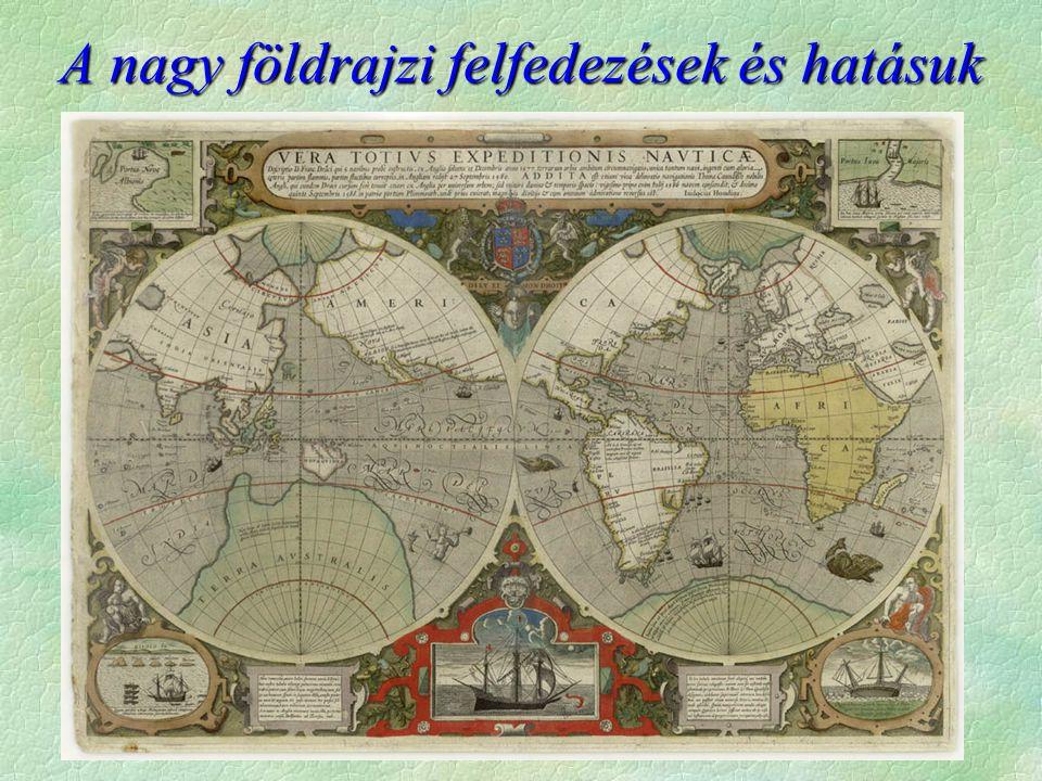 A föld gömb alakú  A portugál Magellán spanyol szolgálatban 1519-1522 (Fülöp-sz.
