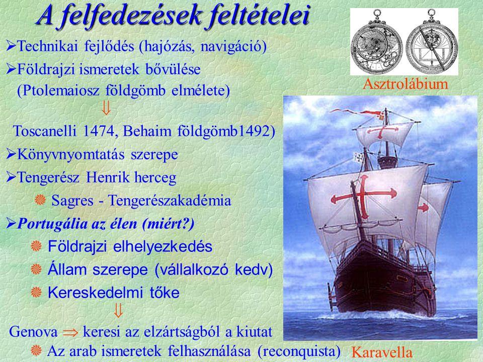 A felfedezések megindulása - Portugália  A port.ok Afrika megkerülésével próbálkoznak  1471 - elérik az Egyenlítőt (Goncalves)  1487 - Diaz megkerüli Afrikát Jóreménység fok  1498 - Vasco de Gama Nyugat - India (Kalikut)  1500 - Cabral - Kelet - India (Brazília)  1542 - Eljutnak Japánba  A portugál felfedezések sajátosságai  Part-menti hajózás  Támaszpontok, lerakatok  Nincs nagy gyarmatosítás (kivétel Brazília)  Lakosság kicsi