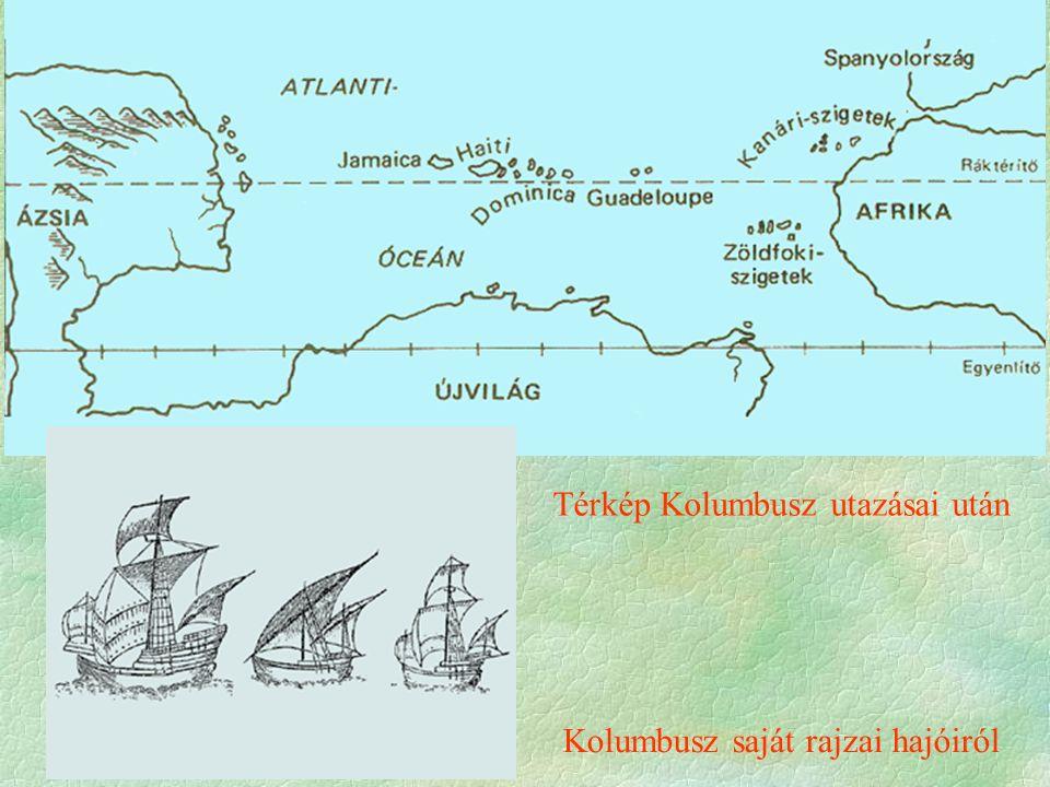 """Kolumbusz a kor hajóival vágott neki az ismeretlennek Kolumbusz négy """"Újvilágbeli utazása"""