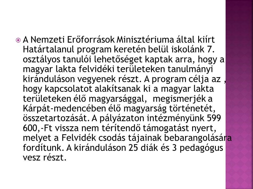  A Nemzeti Erőforrások Minisztériuma által kiírt Határtalanul program keretén belül iskolánk 7.