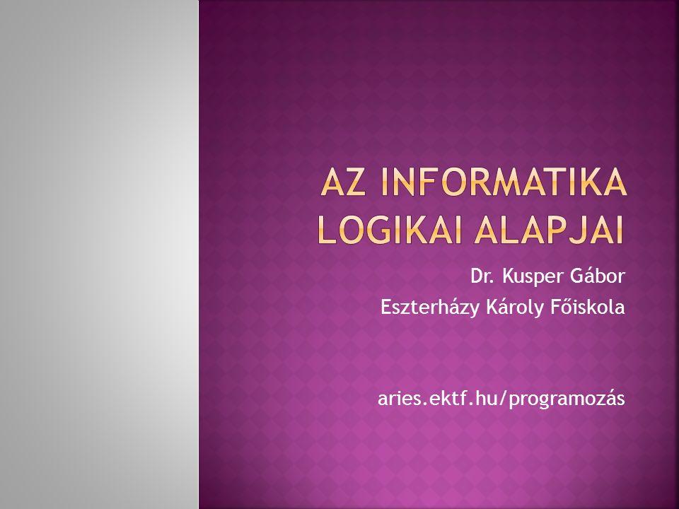 Dr. Kusper Gábor Eszterházy Károly Főiskola aries.ektf.hu/programozás