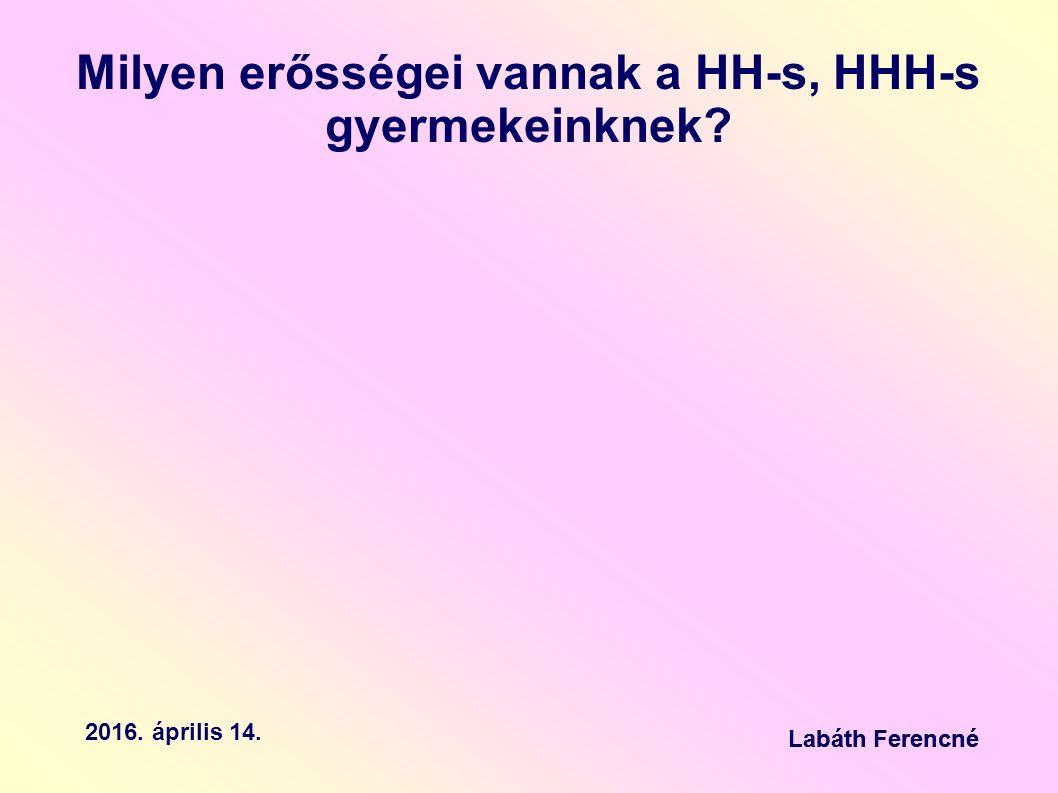 Milyen erősségei vannak a HH-s, HHH-s gyermekeinknek.