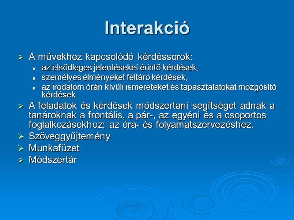 Interakció  A művekhez kapcsolódó kérdéssorok: az elsődleges jelentéseket érintő kérdések, az elsődleges jelentéseket érintő kérdések, személyes élmé