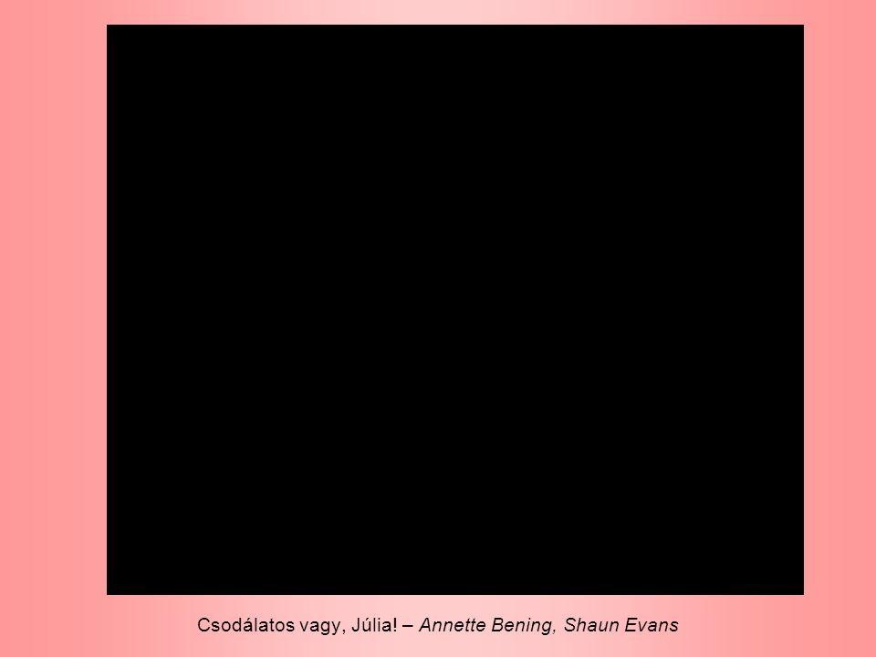 Csodálatos vagy, Júlia! – Annette Bening, Shaun Evans