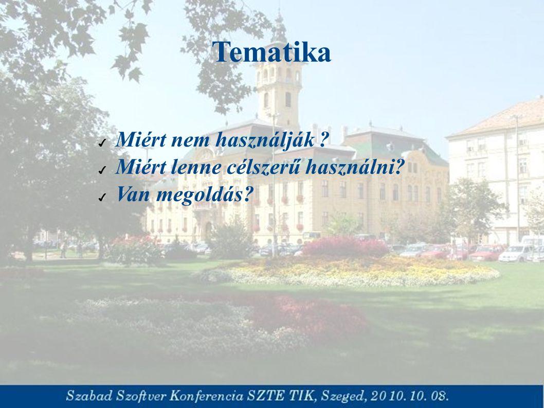 Tematika ✔ Miért nem használják ? ✔ Miért lenne célszerű használni? ✔ Van megoldás?