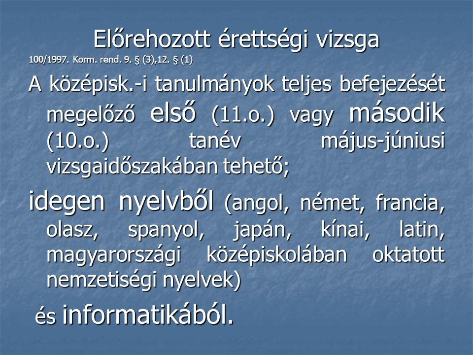 Előrehozott érettségi vizsga 100/1997. Korm. rend.