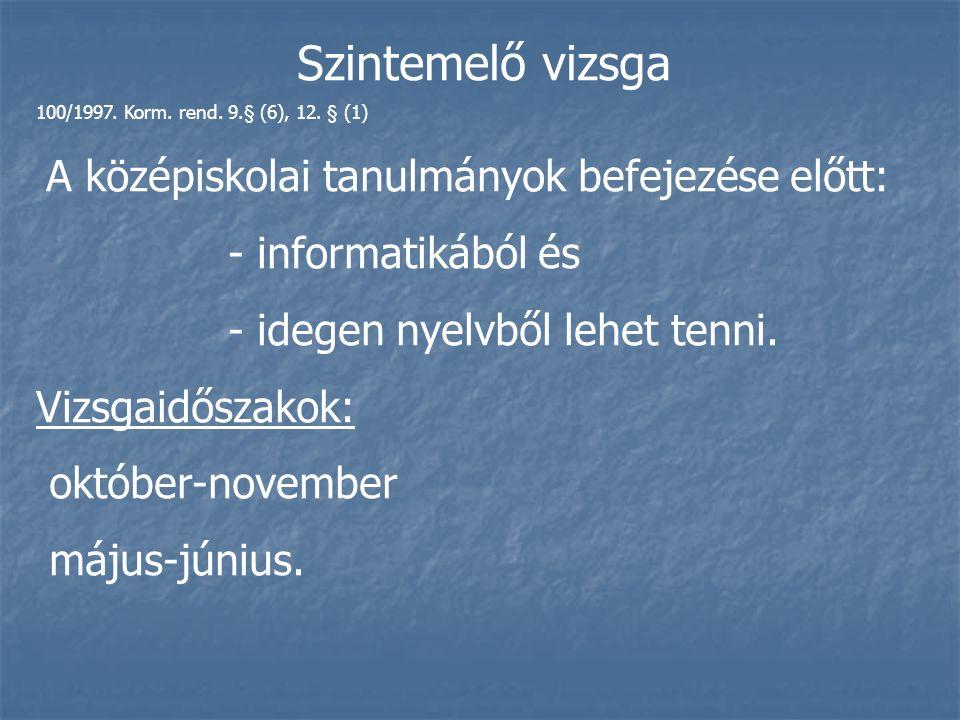 Szintemelő vizsga 100/1997. Korm. rend. 9.§ (6), 12.