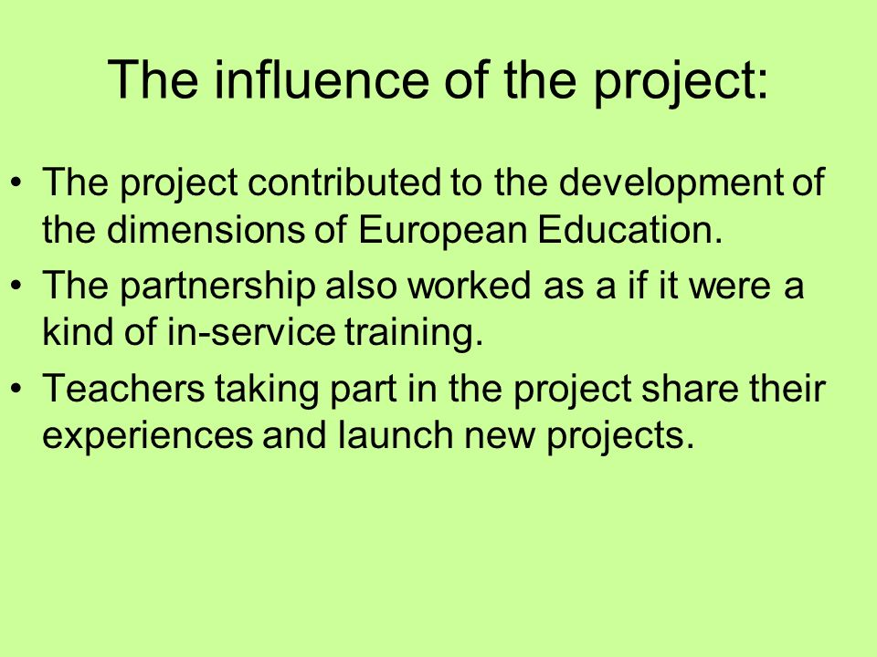 The influence of the project: The project contributed to the development of the dimensions of European Education.