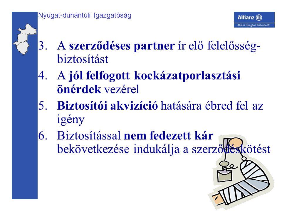 Nyugat-dunántúli Igazgatóság 3. A szerződéses partner ír elő felelősség- biztosítást 4.