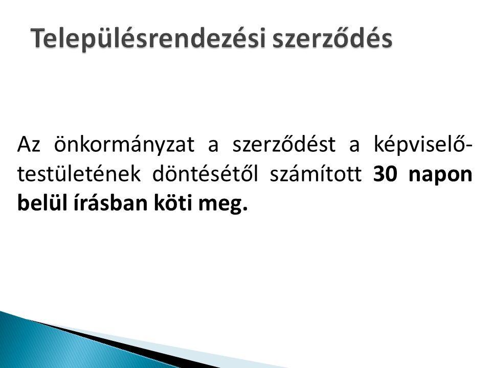 Az önkormányzat a szerződést a képviselő- testületének döntésétől számított 30 napon belül írásban köti meg.