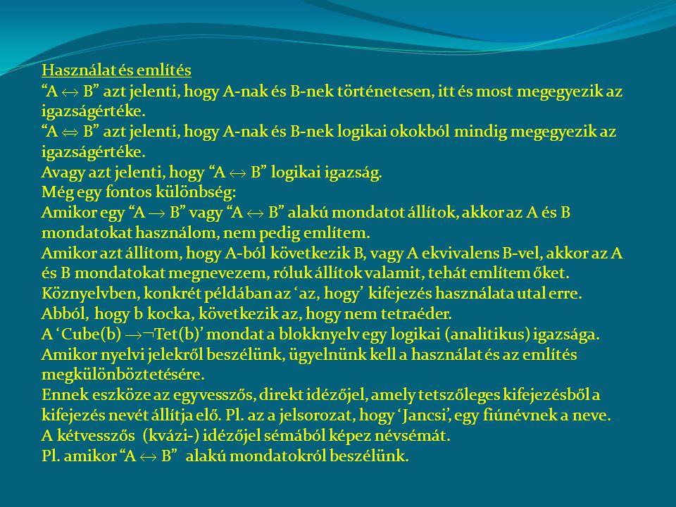 Házi feladatok (a megoldásokat nekem küldjék): 7.12 (fordítás FOL-ra, ajánlott hozzá a 7.13 is) Figyelem: az ̒̒̒̒only if'-fel ugyanaz a helyzet, mint a ̒̒̒̒csak akkor'-ral.