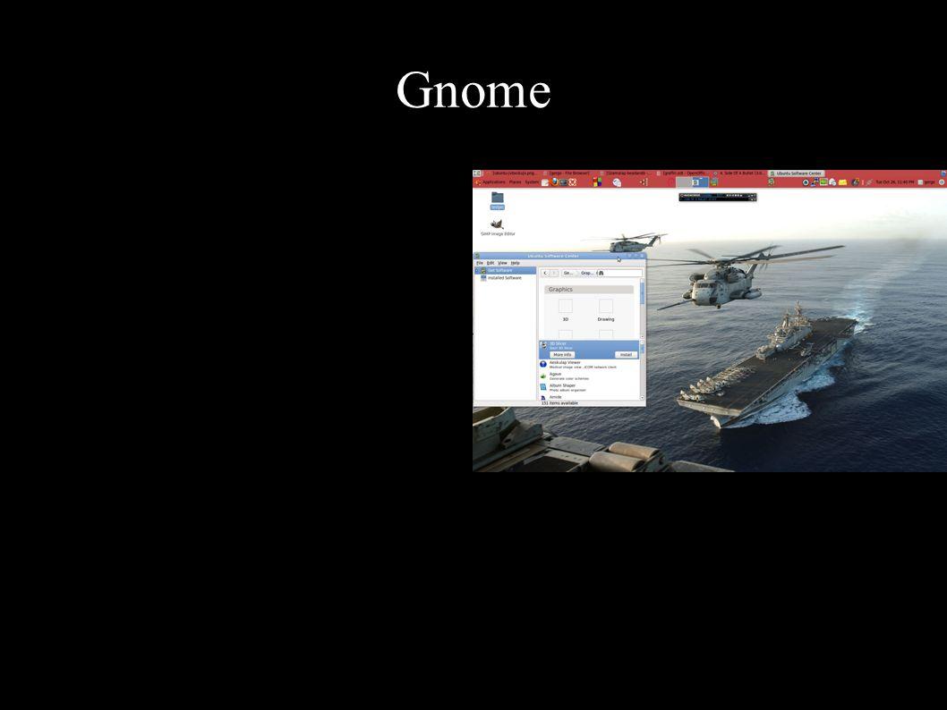 Gnome Szintén egy szép, könnyen használható felület Szinte minden ablakkezelővel eggyüttműködik Programozási nyelve: C ebben írták a GTK+ toolkit-jét