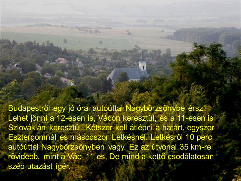 Az erdő versek Készítette: G.M.2007.okt.14 Budapestről egy jó órai autóúttal Nagybörzsönybe érsz.