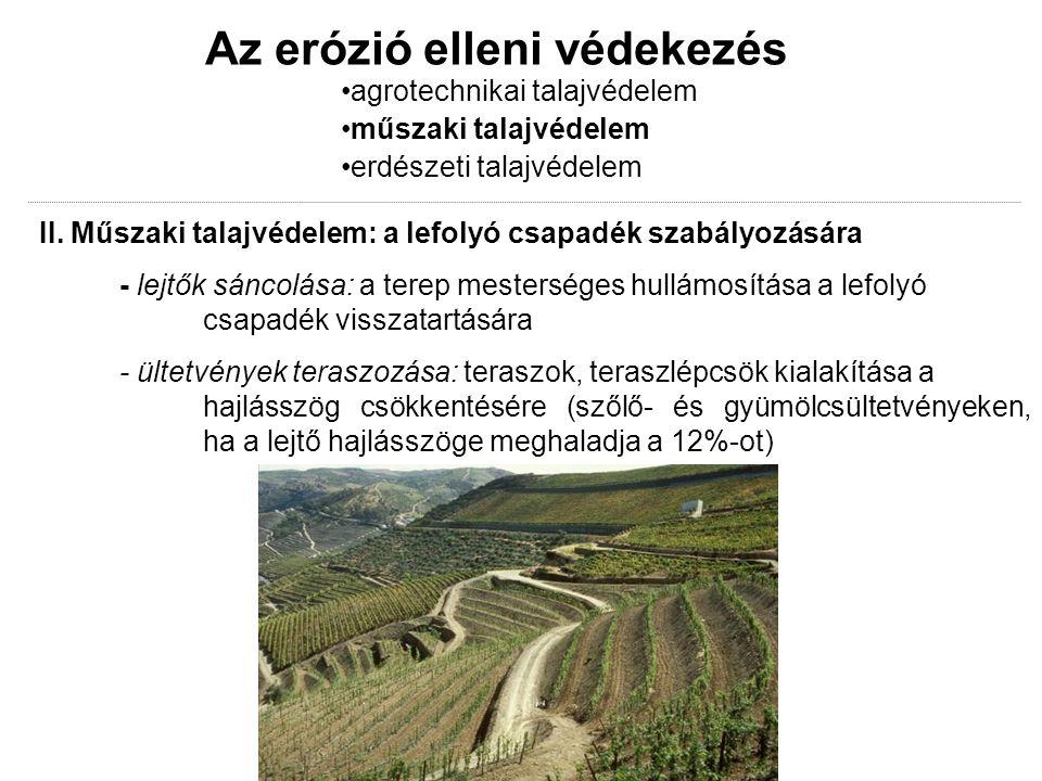 Az erózió elleni védekezés agrotechnikai talajvédelem műszaki talajvédelem erdészeti talajvédelem II.