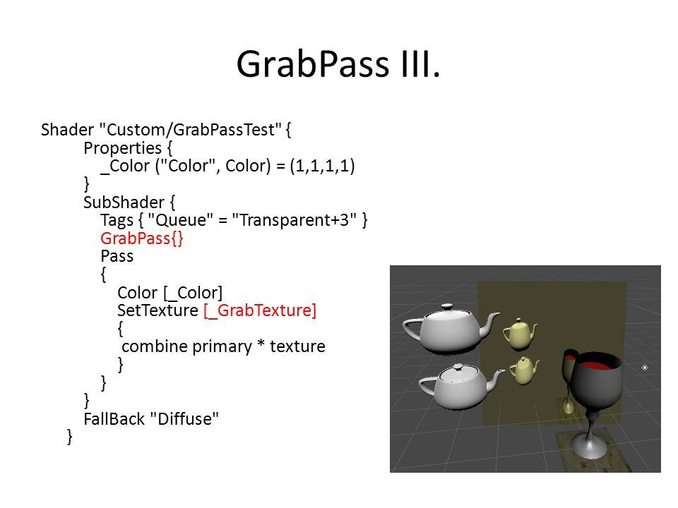 GrabPass III. Shader