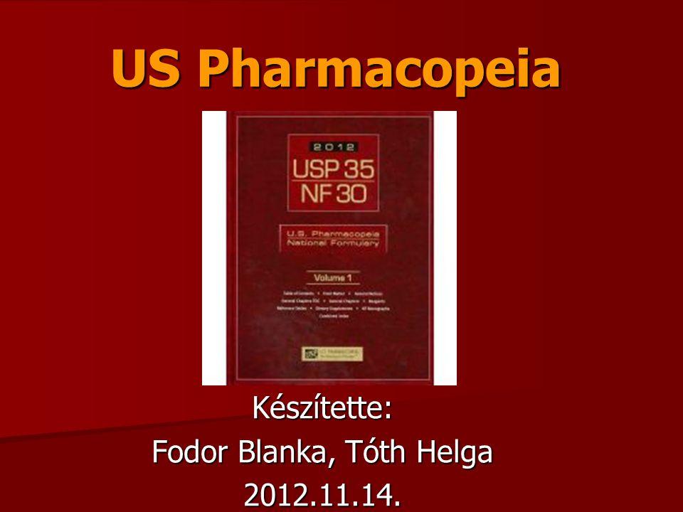 US Pharmacopeia Készítette: Fodor Blanka, Tóth Helga 2012.11.14.