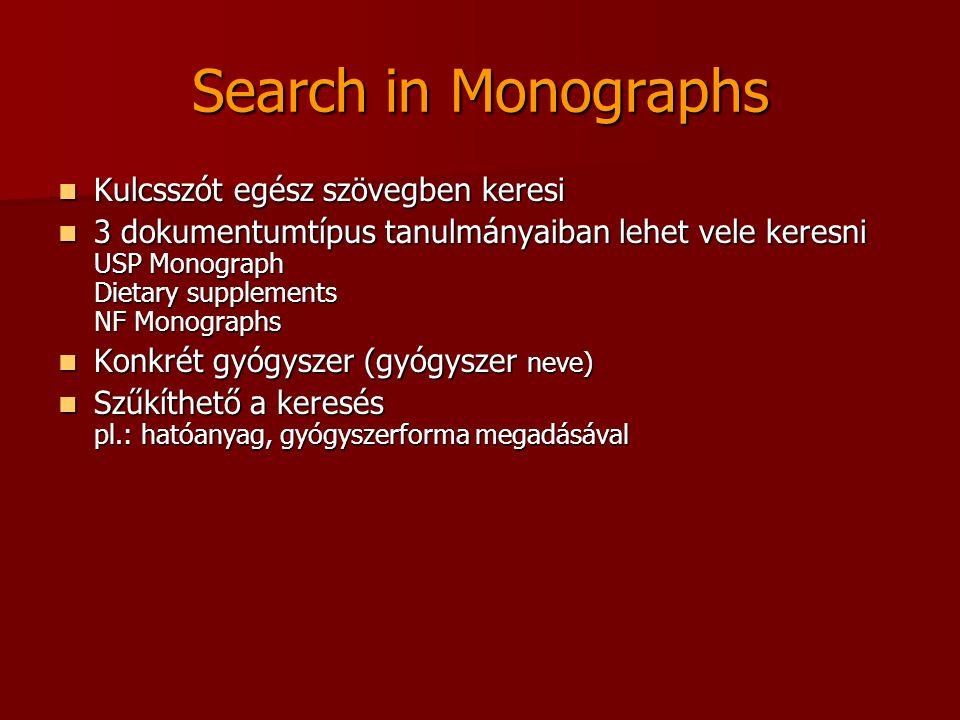 Search in Monographs Kulcsszót egész szövegben keresi Kulcsszót egész szövegben keresi 3 dokumentumtípus tanulmányaiban lehet vele keresni USP Monograph Dietary supplements NF Monographs 3 dokumentumtípus tanulmányaiban lehet vele keresni USP Monograph Dietary supplements NF Monographs Konkrét gyógyszer (gyógyszer neve) Konkrét gyógyszer (gyógyszer neve) Szűkíthető a keresés pl.: hatóanyag, gyógyszerforma megadásával Szűkíthető a keresés pl.: hatóanyag, gyógyszerforma megadásával