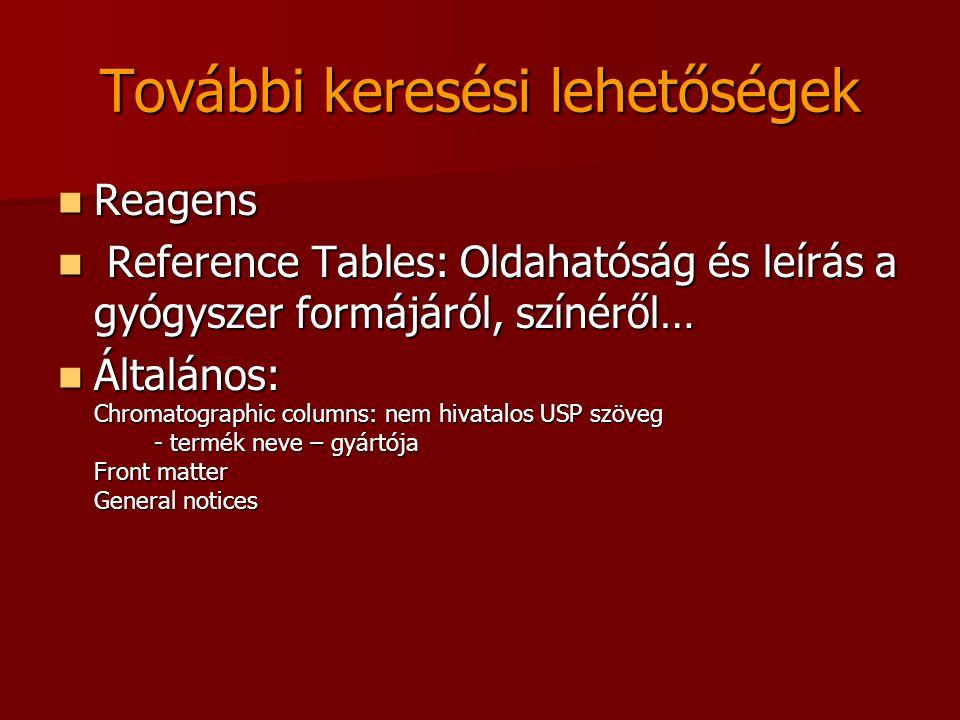 További keresési lehetőségek Reagens Reagens Reference Tables: Oldahatóság és leírás a gyógyszer formájáról, színéről… Reference Tables: Oldahatóság é
