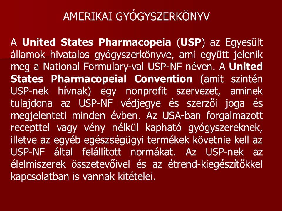 AMERIKAI GYÓGYSZERKÖNYV A United States Pharmacopeia (USP) az Egyesült államok hivatalos gyógyszerkönyve, ami együtt jelenik meg a National Formulary-val USP-NF néven.